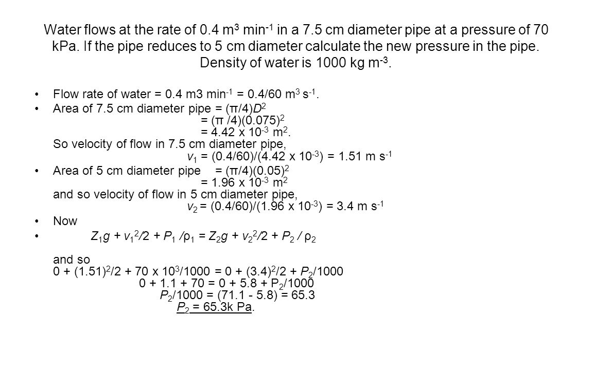 Water flows at the rate of 0. 4 m3 min-1 in a 7