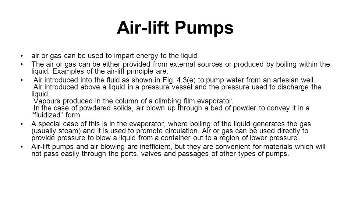 Air-lift Pumps air or gas can be used to impart energy to the liquid