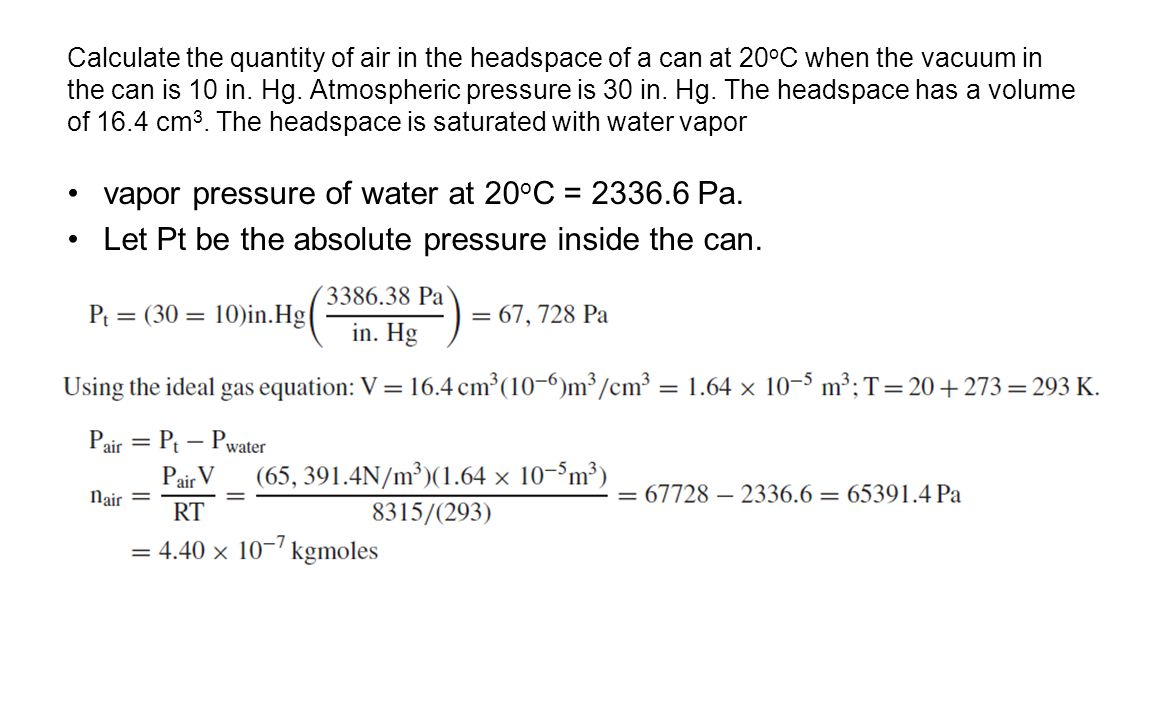 vapor pressure of water at 20oC = 2336.6 Pa.