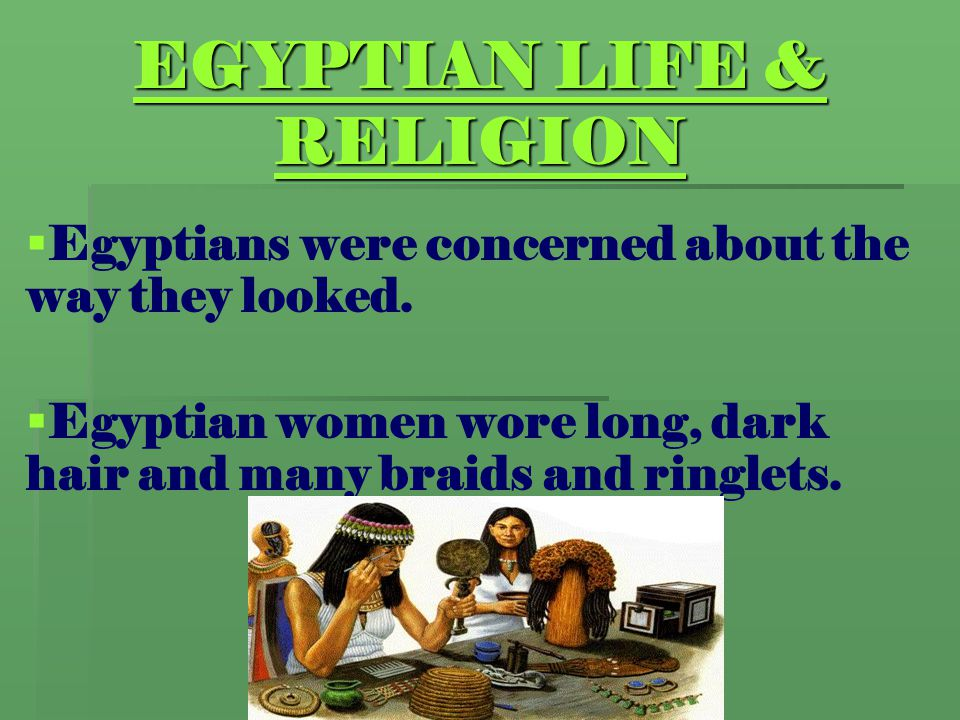EGYPTIAN LIFE & RELIGION