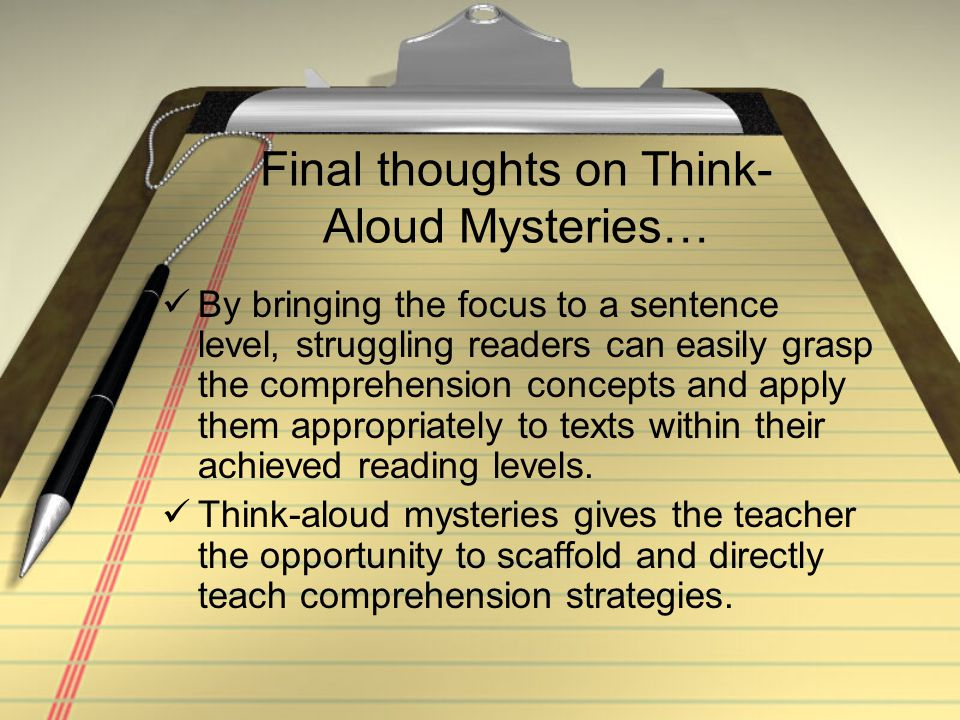 Final thoughts on Think-Aloud Mysteries…