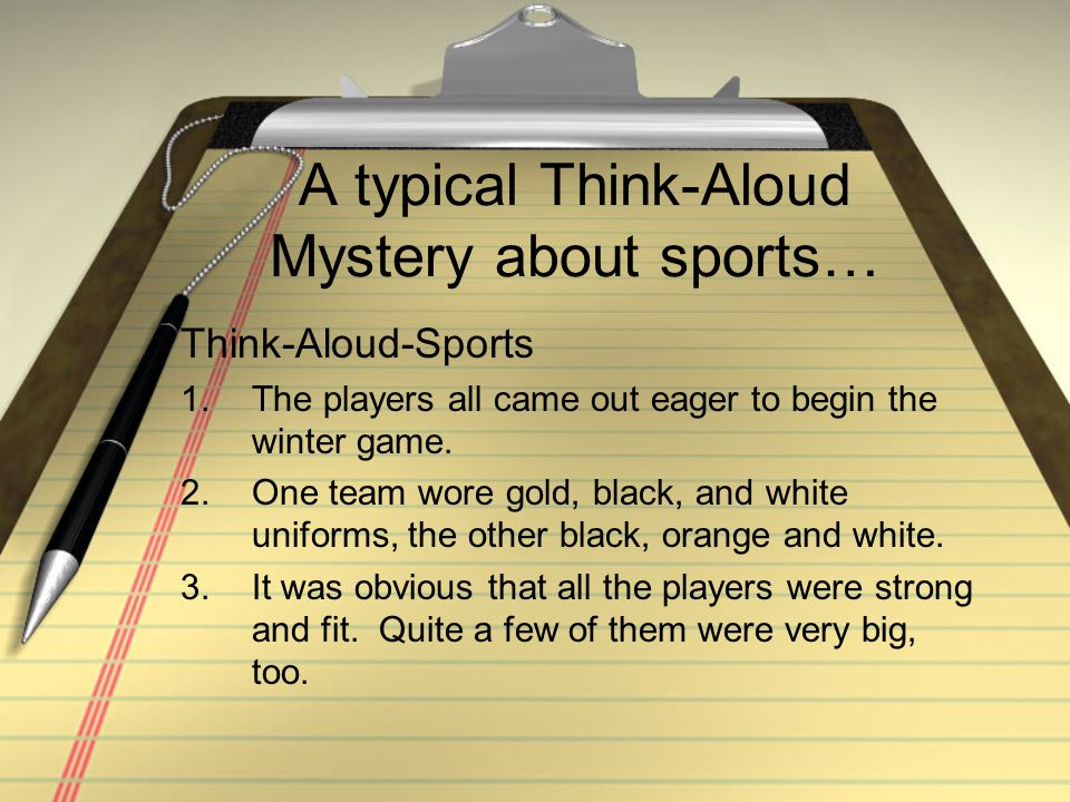 A typical Think-Aloud Mystery about sports…