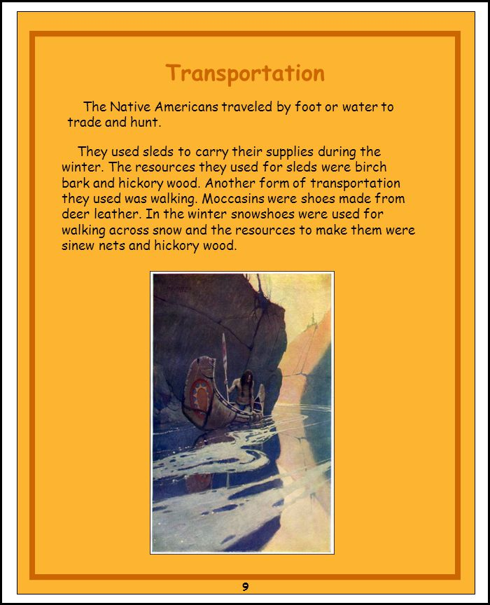 Transportation The Native Americans traveled by foot or water to trade and hunt.