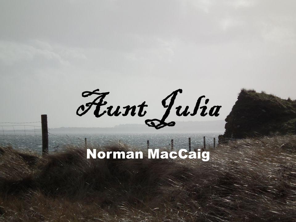 Aunt Julia Norman MacCaig