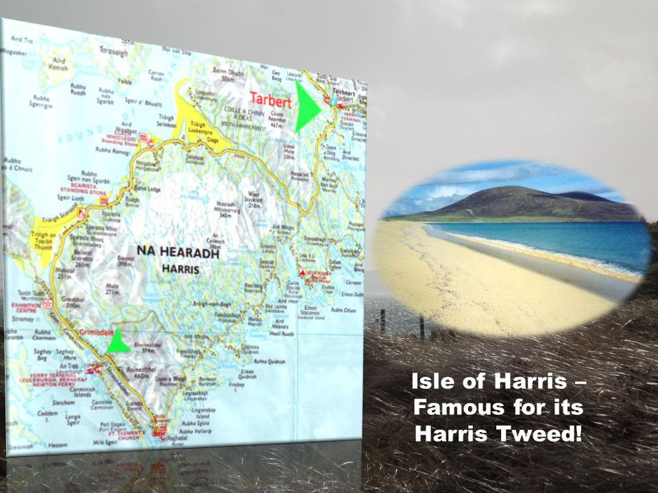 Isle of Harris – Famous for its Harris Tweed!