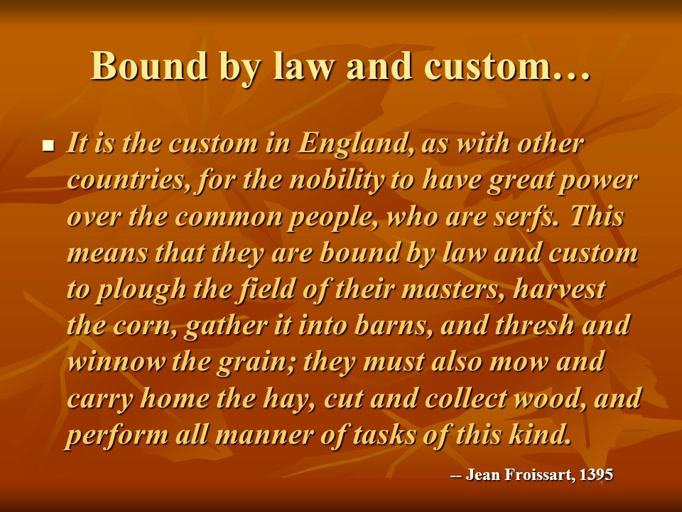 Bound by law and custom…
