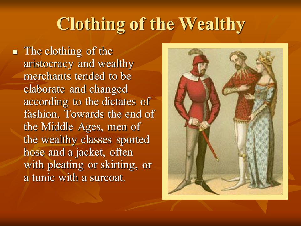 Clothing of the Wealthy