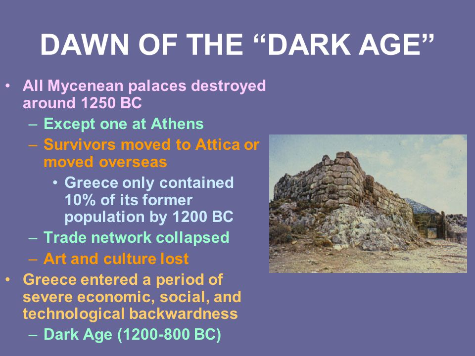 DAWN OF THE DARK AGE All Mycenean palaces destroyed around 1250 BC