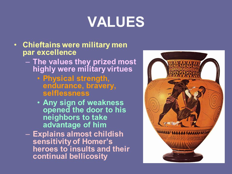 VALUES Chieftains were military men par excellence