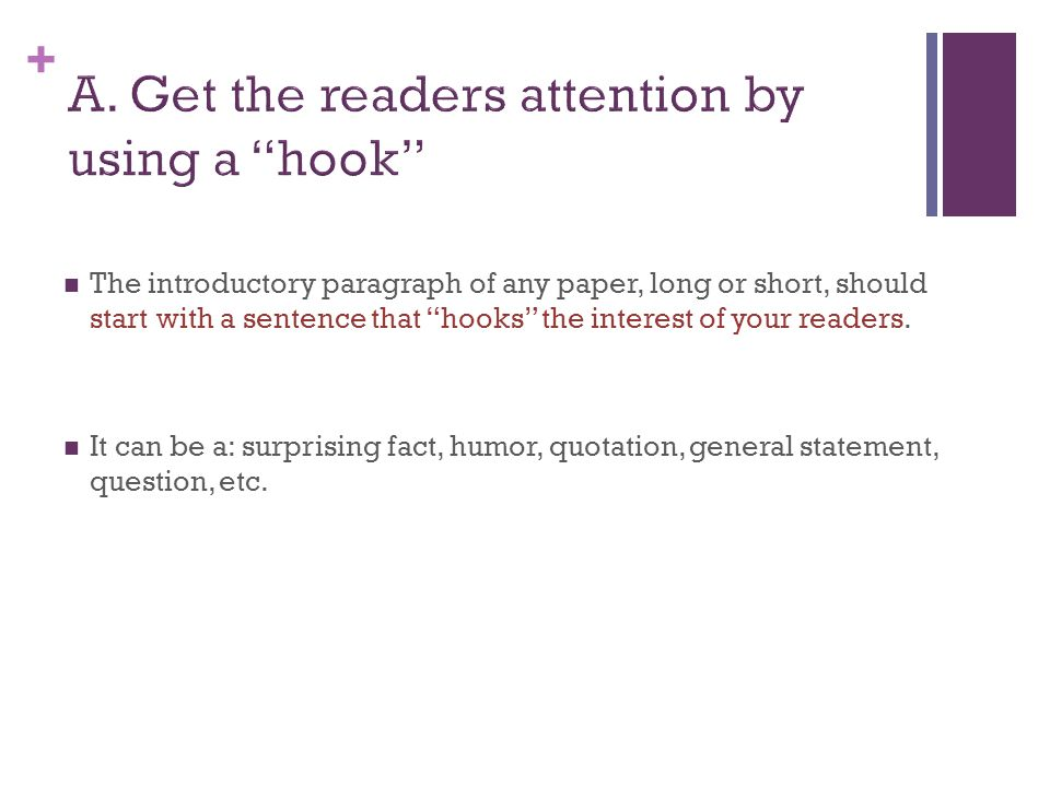 A. Get the readers attention by using a hook