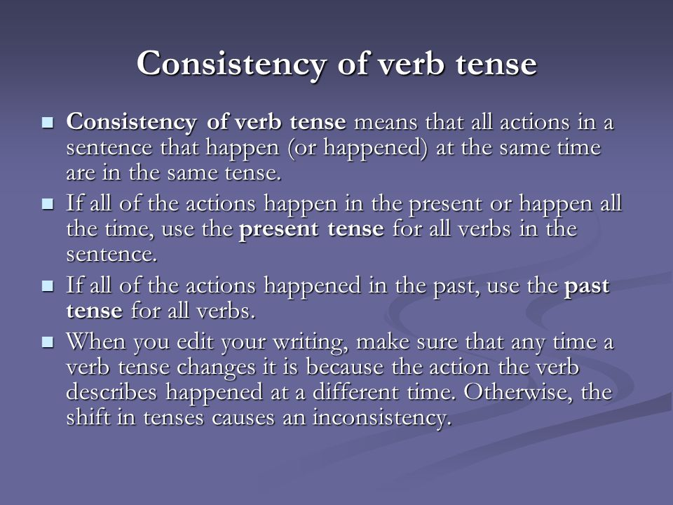 Consistency Of Verb Tense Ppt Video Online Download