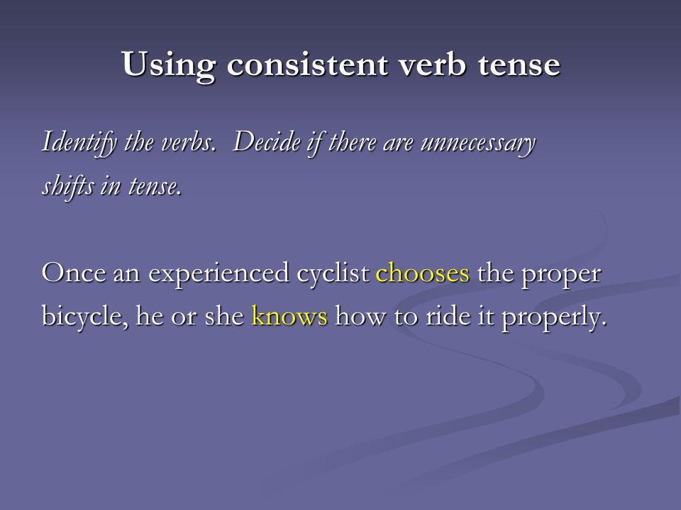 Using consistent verb tense