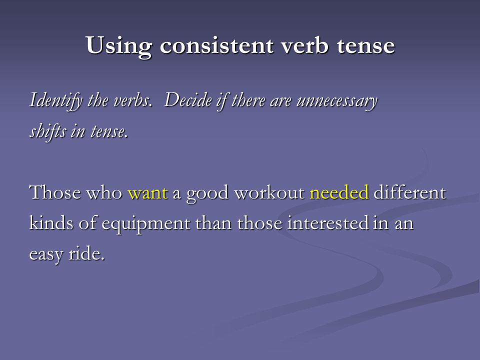 Using consistent verb tense