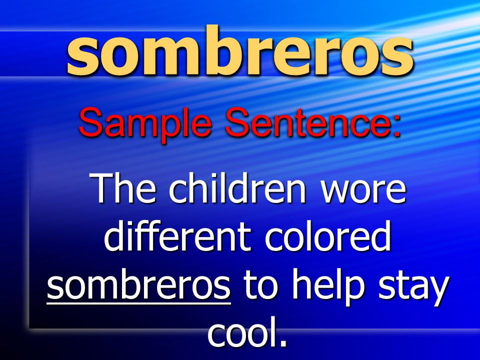 The children wore different colored sombreros to help stay cool.