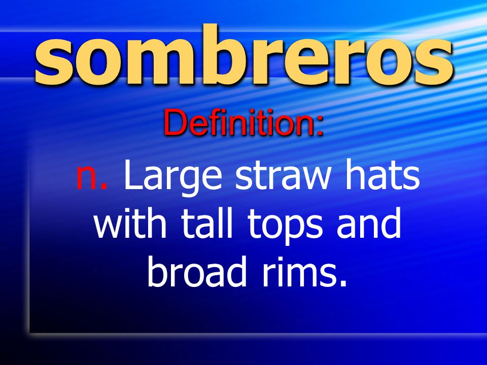 n. Large straw hats with tall tops and broad rims.