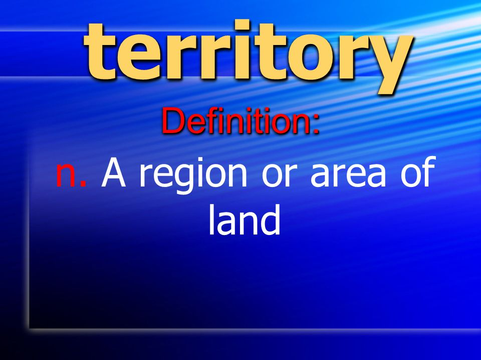 n. A region or area of land
