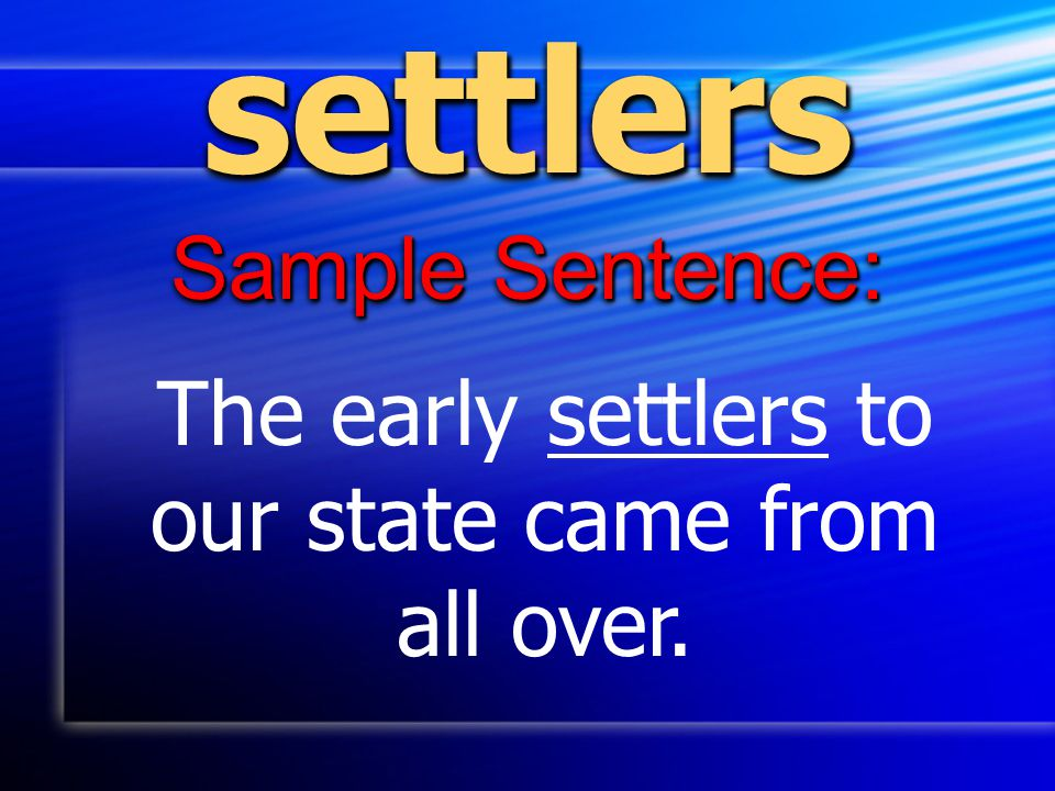 The early settlers to our state came from all over.