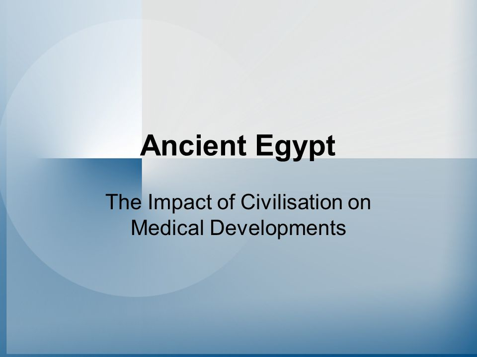 The Impact of Civilisation on Medical Developments