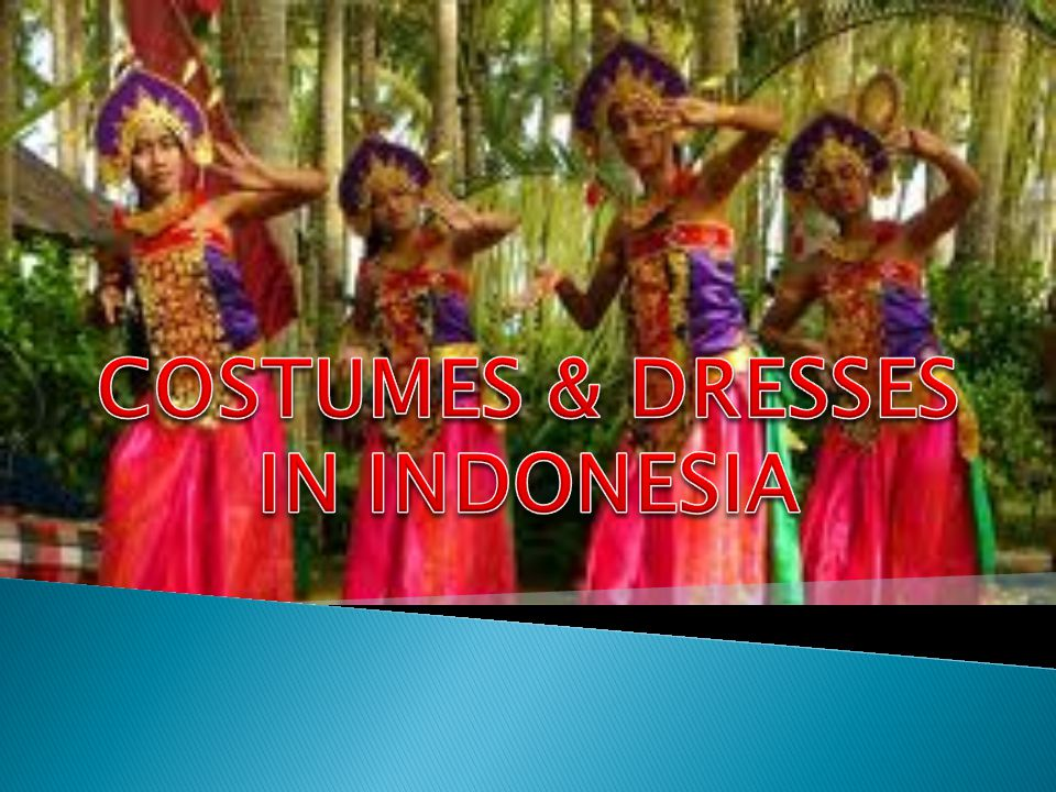 COSTUMES & DRESSES IN INDONESIA