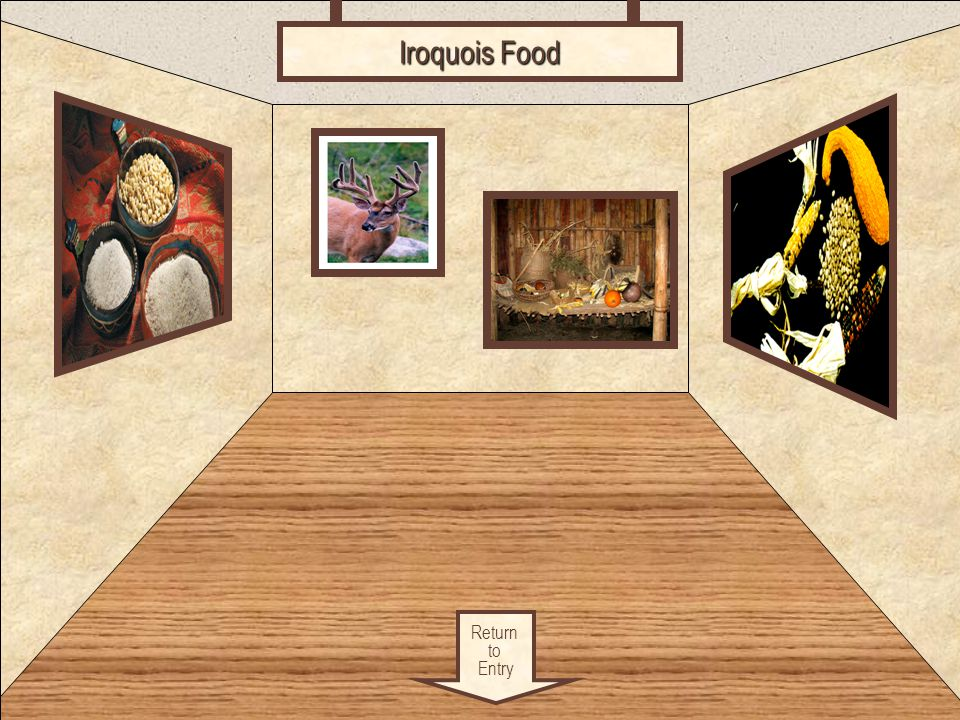 Iroquois Food Food Return to Entry