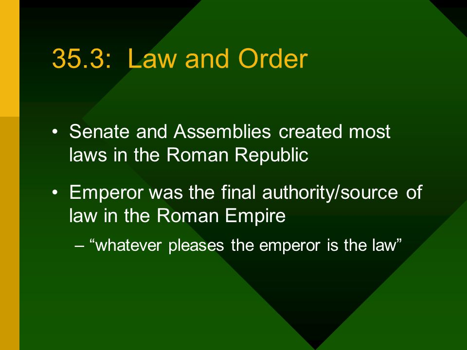 35.3: Law and Order Senate and Assemblies created most laws in the Roman Republic.