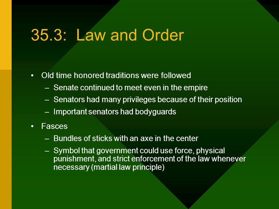 35.3: Law and Order Old time honored traditions were followed Fasces