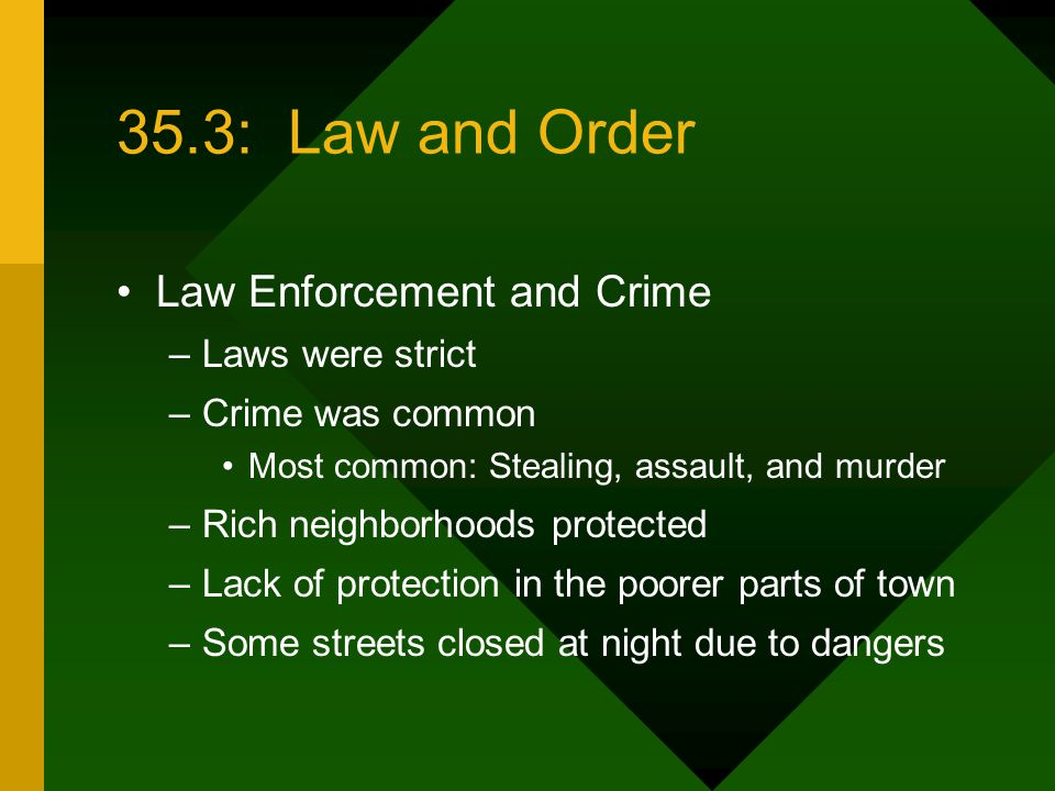 35.3: Law and Order Law Enforcement and Crime Laws were strict
