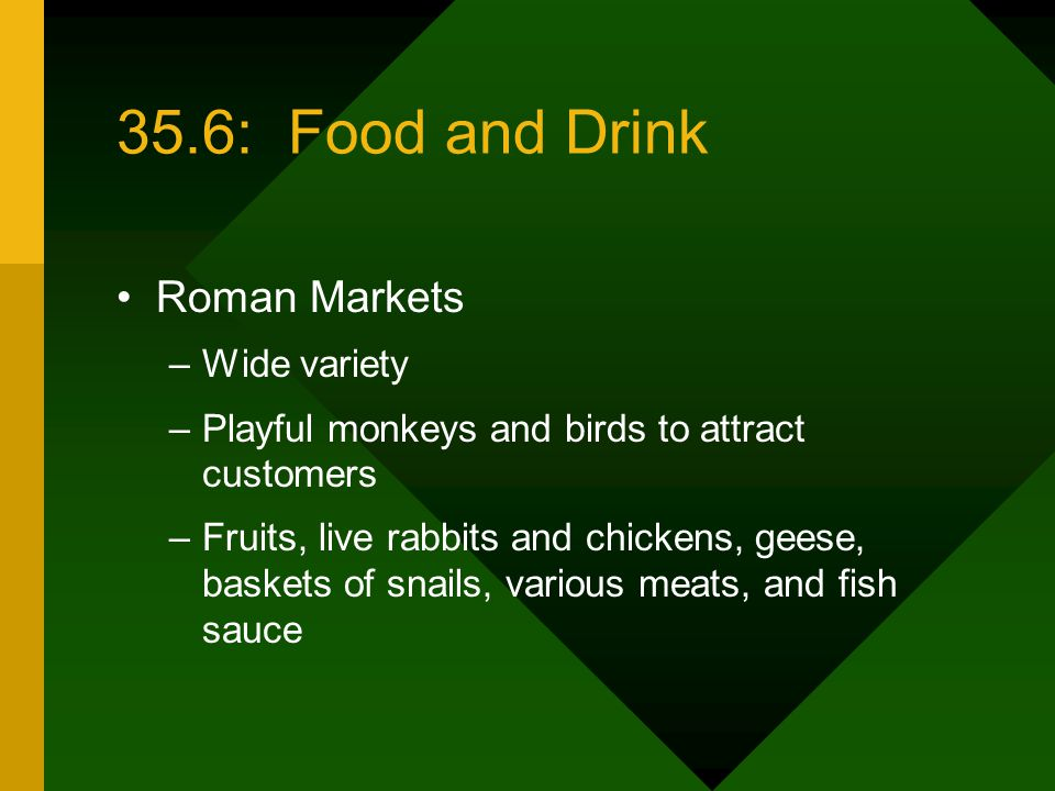 35.6: Food and Drink Roman Markets Wide variety