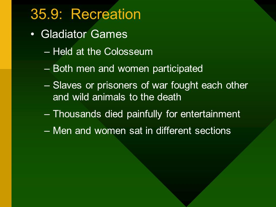 35.9: Recreation Gladiator Games Held at the Colosseum