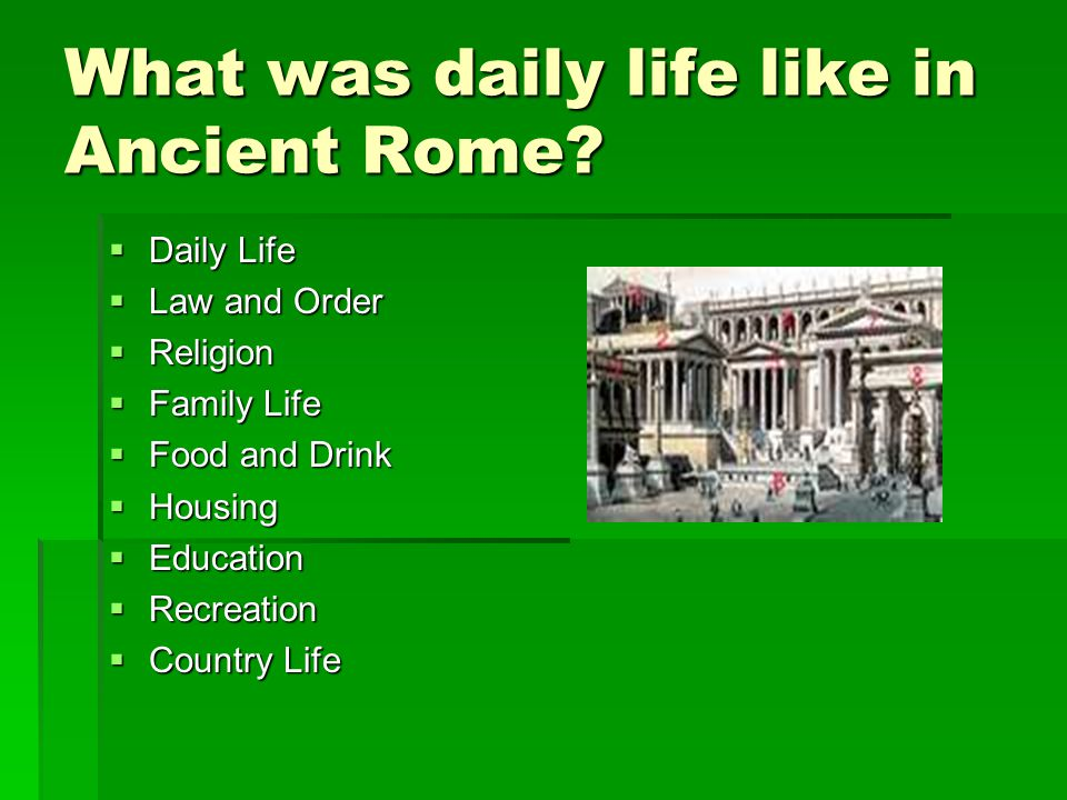 What was daily life like in Ancient Rome