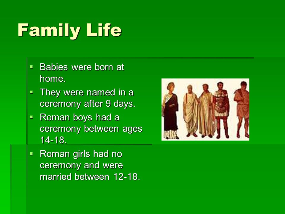Family Life Babies were born at home.