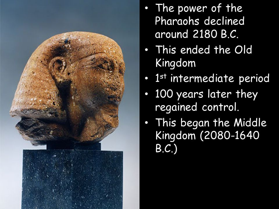 The power of the Pharaohs declined around 2180 B.C.
