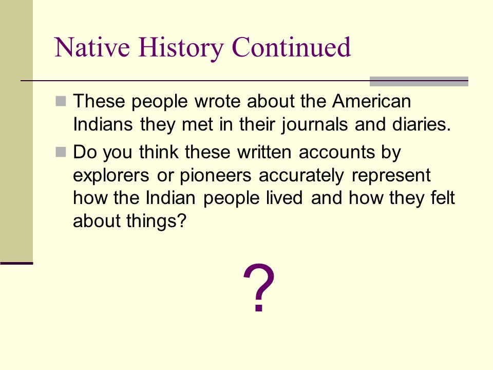 Native History Continued