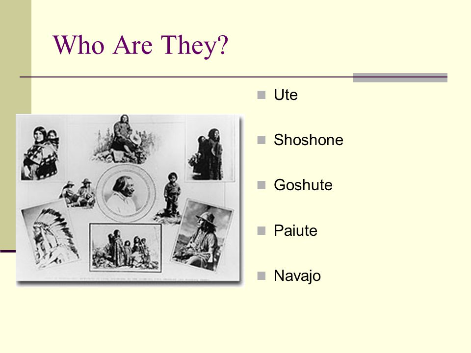 Who Are They Ute Shoshone Goshute Paiute Navajo
