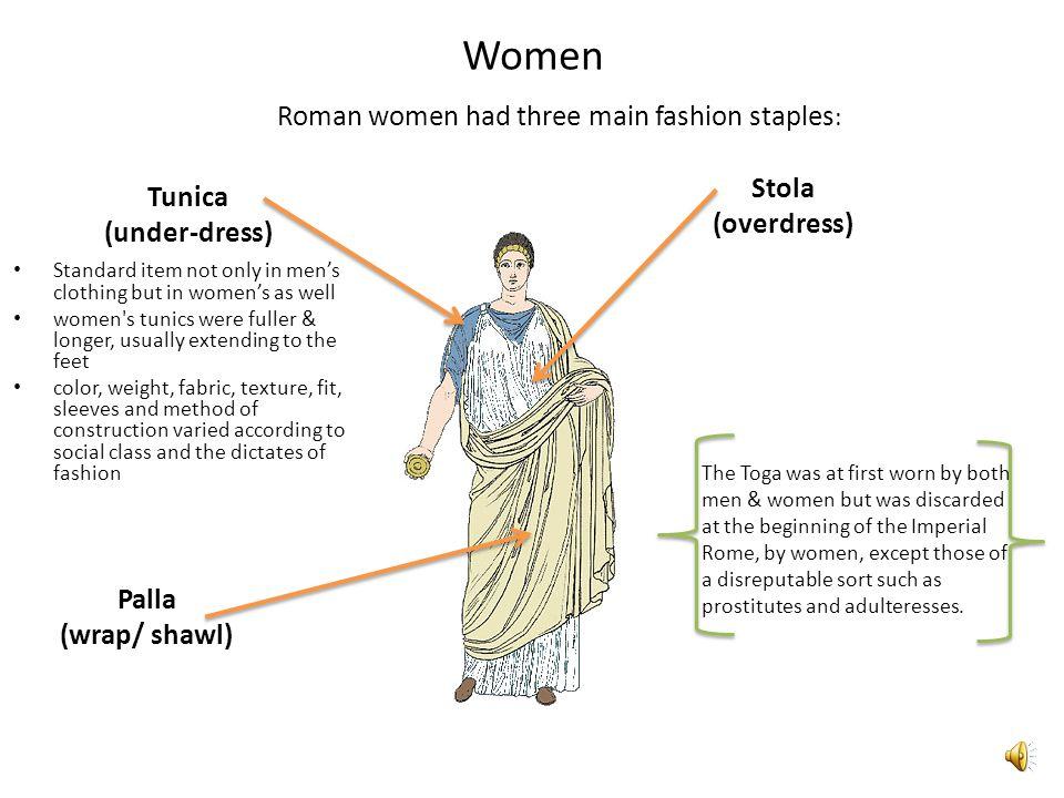 Roman women had three main fashion staples: