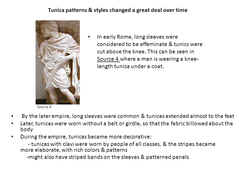 Tunica patterns & styles changed a great deal over time