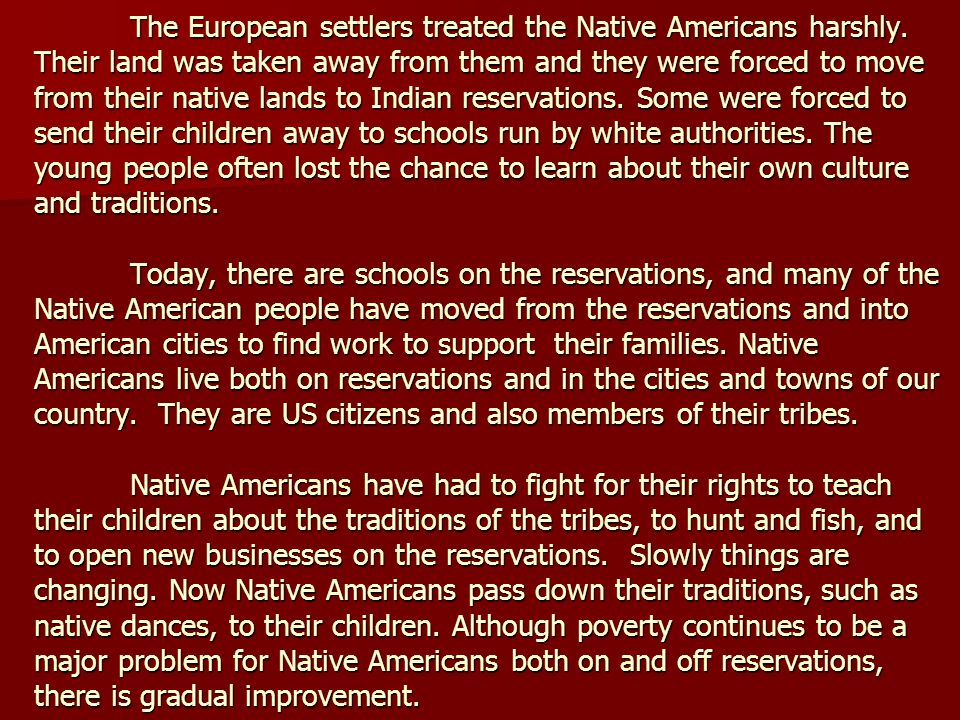 The European settlers treated the Native Americans harshly