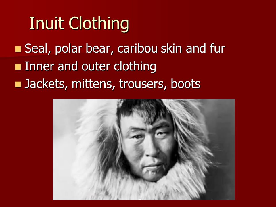 Inuit Clothing Seal, polar bear, caribou skin and fur