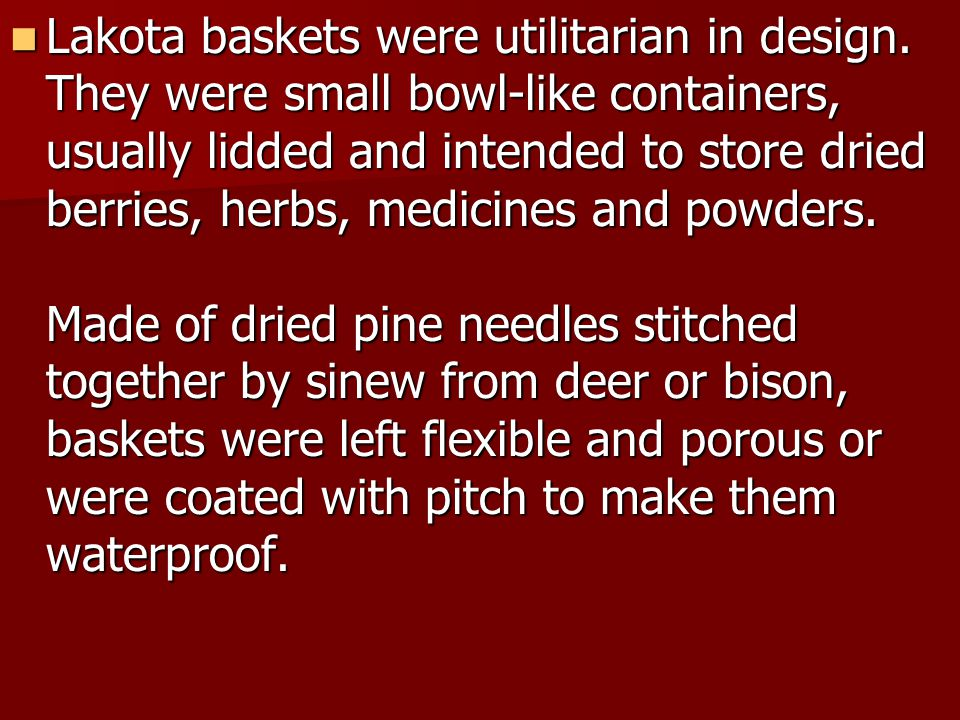 Lakota baskets were utilitarian in design