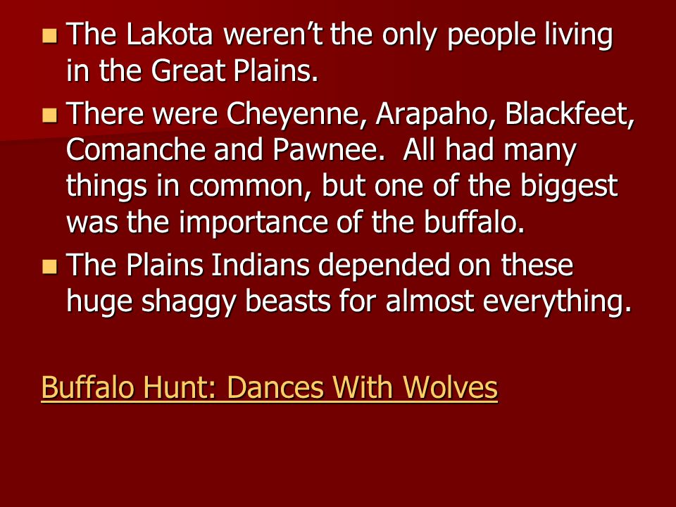 The Lakota weren't the only people living in the Great Plains.