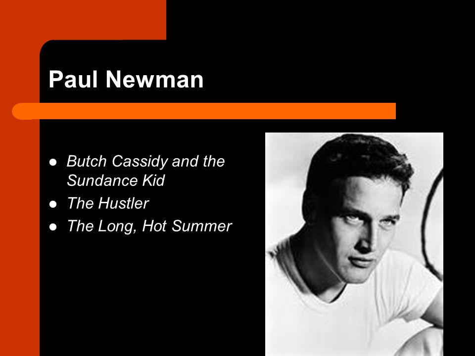 Paul Newman Butch Cassidy and the Sundance Kid The Hustler