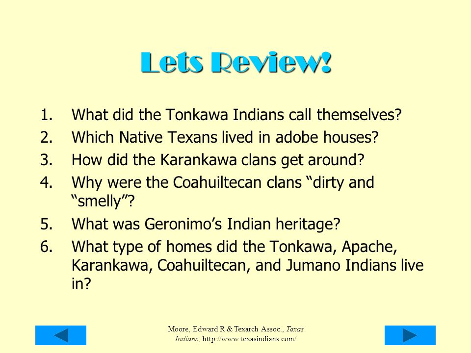 Lets Review! What did the Tonkawa Indians call themselves