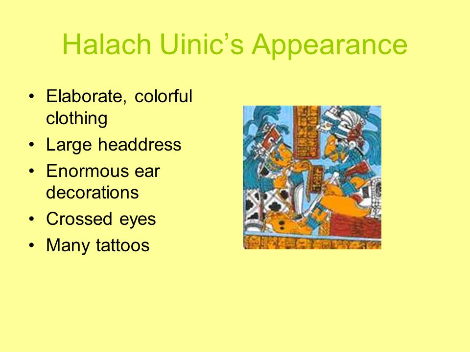 Halach Uinic's Appearance