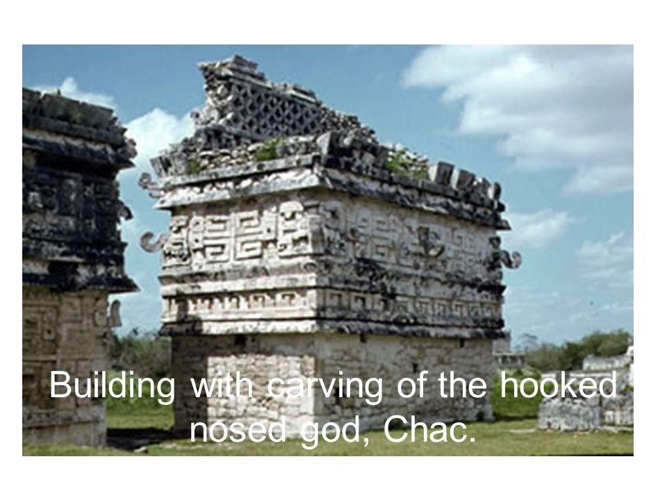 Building with carving of the hooked nosed god, Chac.