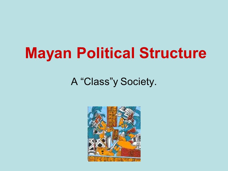Mayan Political Structure