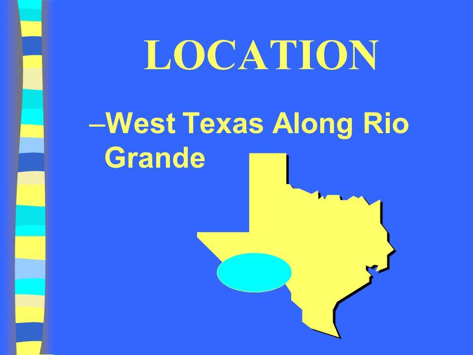 LOCATION West Texas Along Rio Grande