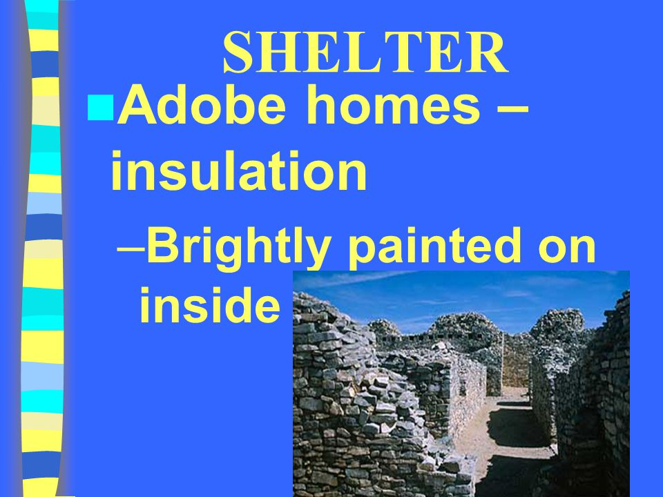 SHELTER Adobe homes – insulation Brightly painted on inside