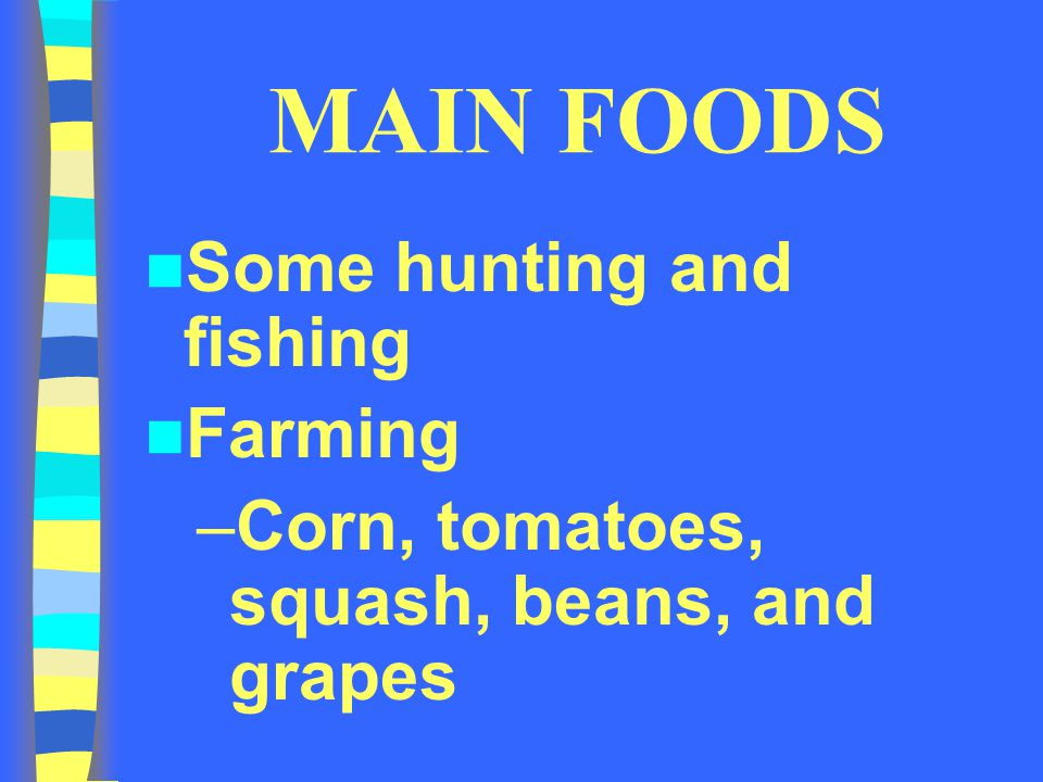 MAIN FOODS Some hunting and fishing Farming