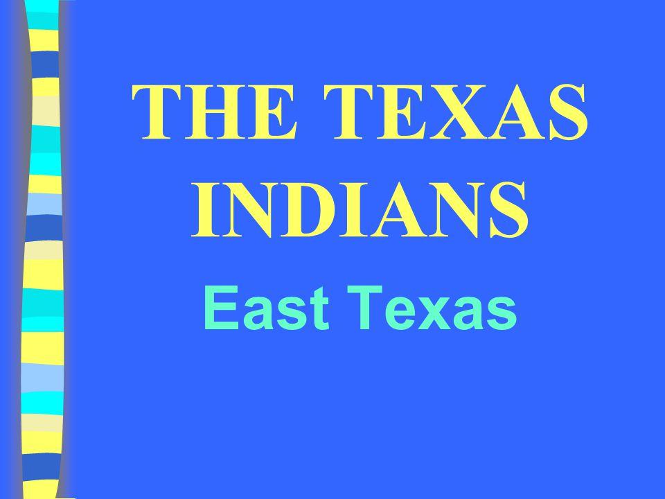 THE TEXAS INDIANS East Texas