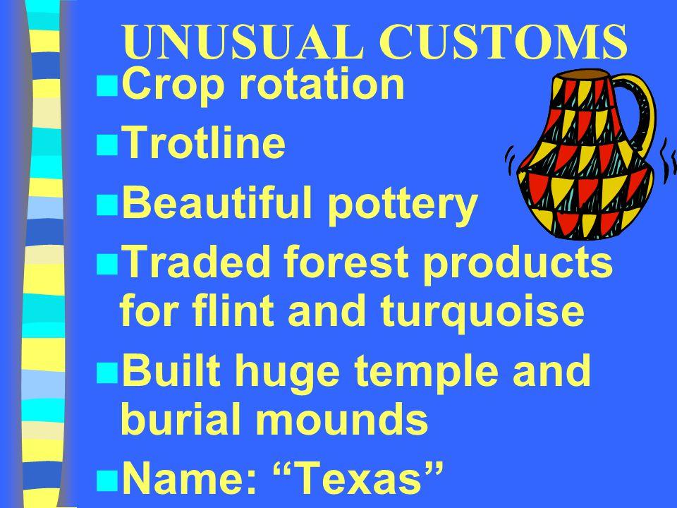 UNUSUAL CUSTOMS Crop rotation Trotline Beautiful pottery